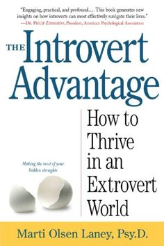 The Introvert Advantage: Making the Most of Your Inner Strengths--This book CHANGED MY LIFE!!!!