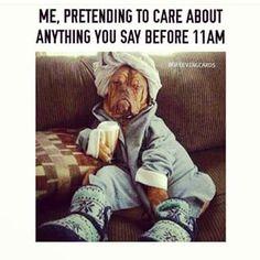 For me it's more like noon or so...life with fibromyalgia, sleep apnea, Chronic fatigue, etc