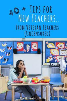 40+ Tips for New Teachers - From Veteran Teachers (Uncensored More