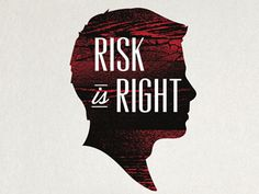 "Talented graphic designer Bryan Patrick Todd's ""Risk is Right"""