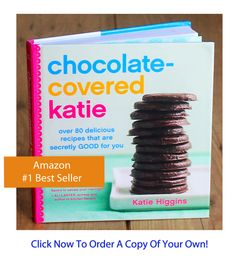 Healthy Dessert Recipes - Chocolate-Covered Katie