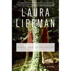 """What the Dead Know"" by Laura Lippman Nashville Public Library, Book Lists, Book Club Books, Reading Lists, Reading Room, I Love Books, Great Books, Books To Read, My Books"