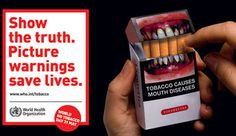 This is an example of the kind of work the World Health Organisation do to make people aware of the health risks involved with smoking tobacco. I think it is important to use this very real imagery to make people really understand but I also think there might be a more effective way to educate the audience that reaches them on a more personal level. This is something I will investigate.