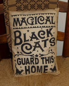 Magical Black Cats Guard This Home Country Primitive Autumn Fall Witch Halloween Pillow Cupboard Tuck Sitter