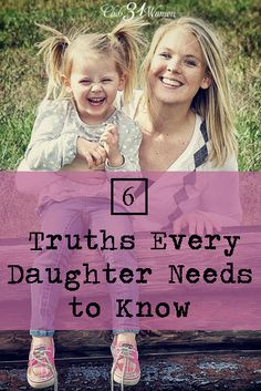 What does my daughter need to know to flourish and walk confidently? There are important truths she needs to understand (and hear from me).