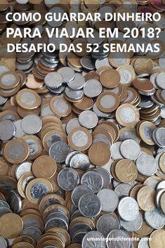 uma maneira para guardar dinheiro e viajar em 2018. Já começando o ano pesando em todas as viagens. #desafiodas52semanas #money #savemoney #dinheiroparaviajar