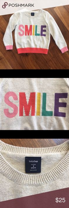 babyGap SMILE sweater Toddler 4. NWOT babyGap SMILE sweater Toddler 4. NWOT.  Perfect condition. Tags removed but never worn. From a non-smoking and pet free posher. GAP Shirts & Tops Sweaters