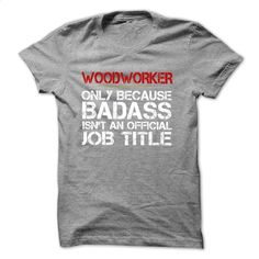 Funny Tshirt for WOODWORKER T Shirts, Hoodies, Sweatshirts - #mens sweatshirts #men dress shirts. SIMILAR ITEMS => https://www.sunfrog.com/Funny/Funny-Tshirt-for-WOODWORKER.html?id=60505