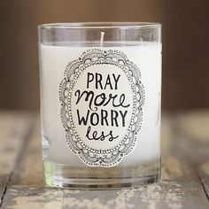 Pray more...worry less.