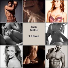 Gym Junkie by TL Swan (Made by CeCe) Hot Couples, Couples In Love, Gym Junkie, Love Dream, Book Boyfriends, Romances, Book Characters, Romance Novels, Great Books
