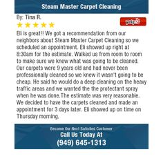Eli is great!! We got a recommendation from our neighbors about Steam Master Carpet...