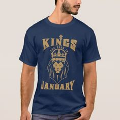 #Kings  are born in January! T-Shirt - #birthday #gift #present #giftidea #idea #gifts