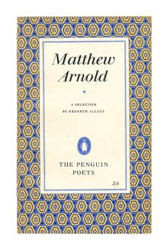 Matthew Arnold, A Selection, Penguin Poets. 1954.