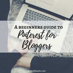 A Beginners Guide to Pinterest for Bloggers
