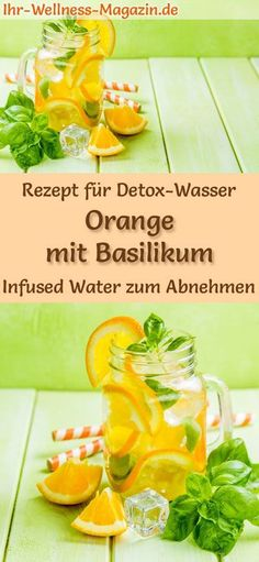 Orangen-Basilikum-Wasser – Rezept für Infused Water – Detox-Wasser Recipe for orange-basil-water: Infused water or detox-water helps to lose weight, is healthy, has almost no calories, dehydrates, detoxifies and purifies the body weight free Detox Water Benefits, Infused Water Detox, Water Recipes, Detox Recipes, Juice Recipes, Healthy Eating Tips, Healthy Nutrition, Digestive Detox, Bebidas Detox