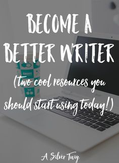 Become A Better Writer | Tips and resources for becoming a better writer. Click through to check out these 2 resources.
