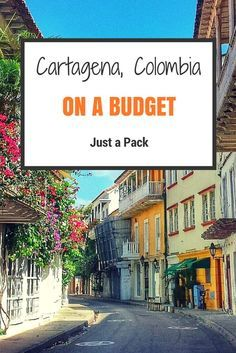 Cartagena, Colombia for as low as $25/day? Yup, it's possible! Here is how.  By Just a Pack