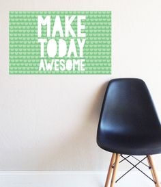 """Make Today Awesome - Self Adhesive Poster - 24""""w x 15""""h"""