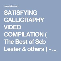 SATISFYING CALLIGRAPHY VIDEO COMPILATION ( The Best of Seb Lester & others ) - YouTube