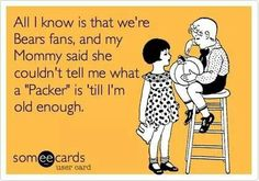 But mommy'a a Packers fann ;-;
