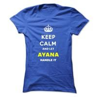 Keep Calm And Let Ayana Handle It