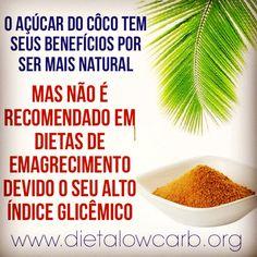 #côco #açúcar #açúcardocôco #indiceglicemico #dieta #DietaLowCarb #lowcarb #foconadieta
