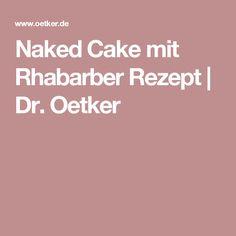 Naked Cake mit Rhabarber  Rezept   Dr. Oetker