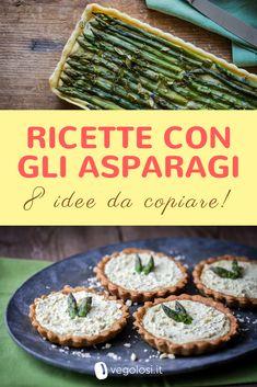 Ricette vegane con gli asparagi: 8 idee da copiare per te