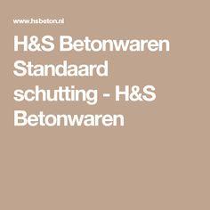 H&S Betonwaren Standaard schutting - H&S Betonwaren