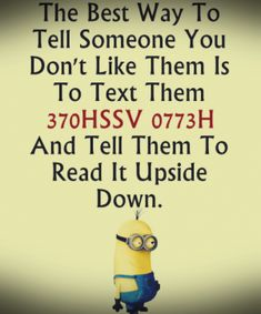Funny images of Minions with quotes PM, Friday September 2015 PDT) - 10 pics - Minion Quotes Minion Photos, Funny Minion Pictures, Minions Images, Funny Minion Memes, Minions Quotes, Funny Relatable Memes, Funny Images, Funny Texts, Funny Jokes
