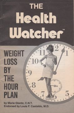 The Health Watcher: Weight Loss By The Hour Plan by Marie Glantz 1976