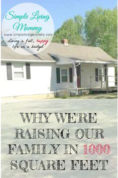 You don't need a big house to have a big family! This article is about one growing family who actually chose to live in a house that is only 1000 square feet.  Their story makes it seem possible for anyone to accomplish.