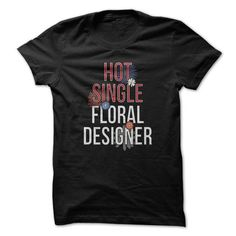 Hot Single Floral Designer Great Funny Shirt T-Shirts, Hoodies (19$ ==► Order Here!)