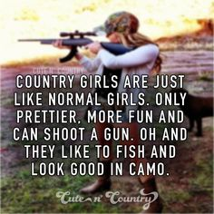 Country all the way! Except for the prettier part. At least in my case : Real Country Girls, Country Girl Life, Country Strong, Cute N Country, Country Girl Quotes, Country Music, Country Sayings, Country Girl Stuff, Farm Girl Quotes