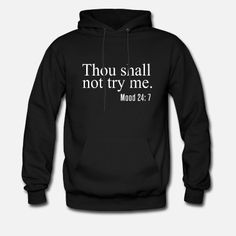 Thou Shall Not Try Me Mood Hoodie - Printerets Funny Outfits, Cute Outfits, Lazy Outfits, Tomboy Outfits, Emo Outfits, Custom Clothes, Diy Clothes, Funny Clothes, Kawaii Clothes