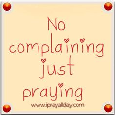 Stop complaining and just pray about it Bff Quotes, Prayer Quotes, Daily Quotes, Psalm 45, Fantastic Quotes, Prayer Closet, Touching Words, Christian Verses, Just Pray