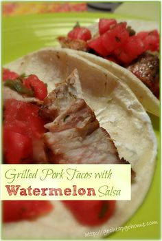 Grilled Pork Tacos with Watermelon Salsa: Maybe the Best Recipe Ever