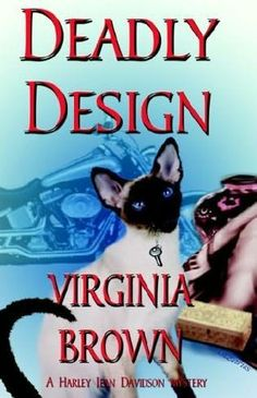 Deadly Design (2005) (The first book in the Harley Jean Davidson Mystery series) A novel by Virginia Brown