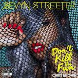 Don't Kill The Fun (feat. Chris Brown) - Sevyn Streeter - Google Play Music