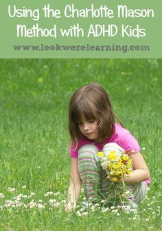 Tips for Adapting the Charlotte Mason Homeschool Method for Kids with ADHD - Look! We're Learning!