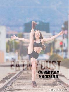 Eat my dust Maddie Ziegler @Amber B hope you like it