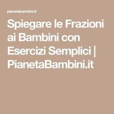 Spiegare le Frazioni ai Bambini con Esercizi Semplici | PianetaBambini.it