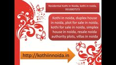Prop World Realty are providing (9910007573) buy, sell, purchase kothi in noida, residential kothi for sale in noida, kothi for rent in noida, kothi in noida for sale. For more details please visit at: http://www.kothiinnoida.in