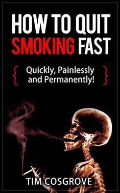 Download free How To Quit Smoking Fast - Quickly Painlessly and Permanently! (How To Quit Series Book 1) pdf #quitsmokingnaturally