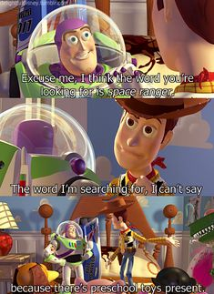 """When Woody keeps it PG in front of the younger toys. 