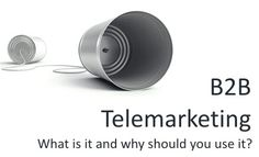 Telemarketing isn't just about making new leads but also gaining feedback on current customers so that you can effectively adapt your service to meet changing demands.