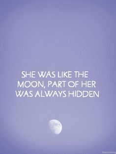 """She was like the moon...."""