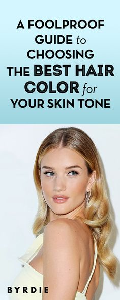 A Foolproof Guide to Choosing the Best Hair Color for Your Skin Tone