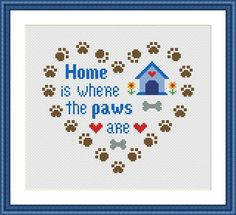 Home is where the paws ar Dog Cross Stitch Pattern | Craftsy