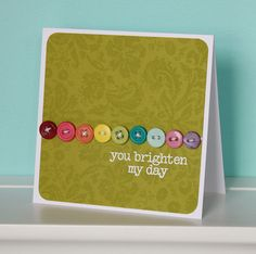 you brighten my day, with a row of buttons